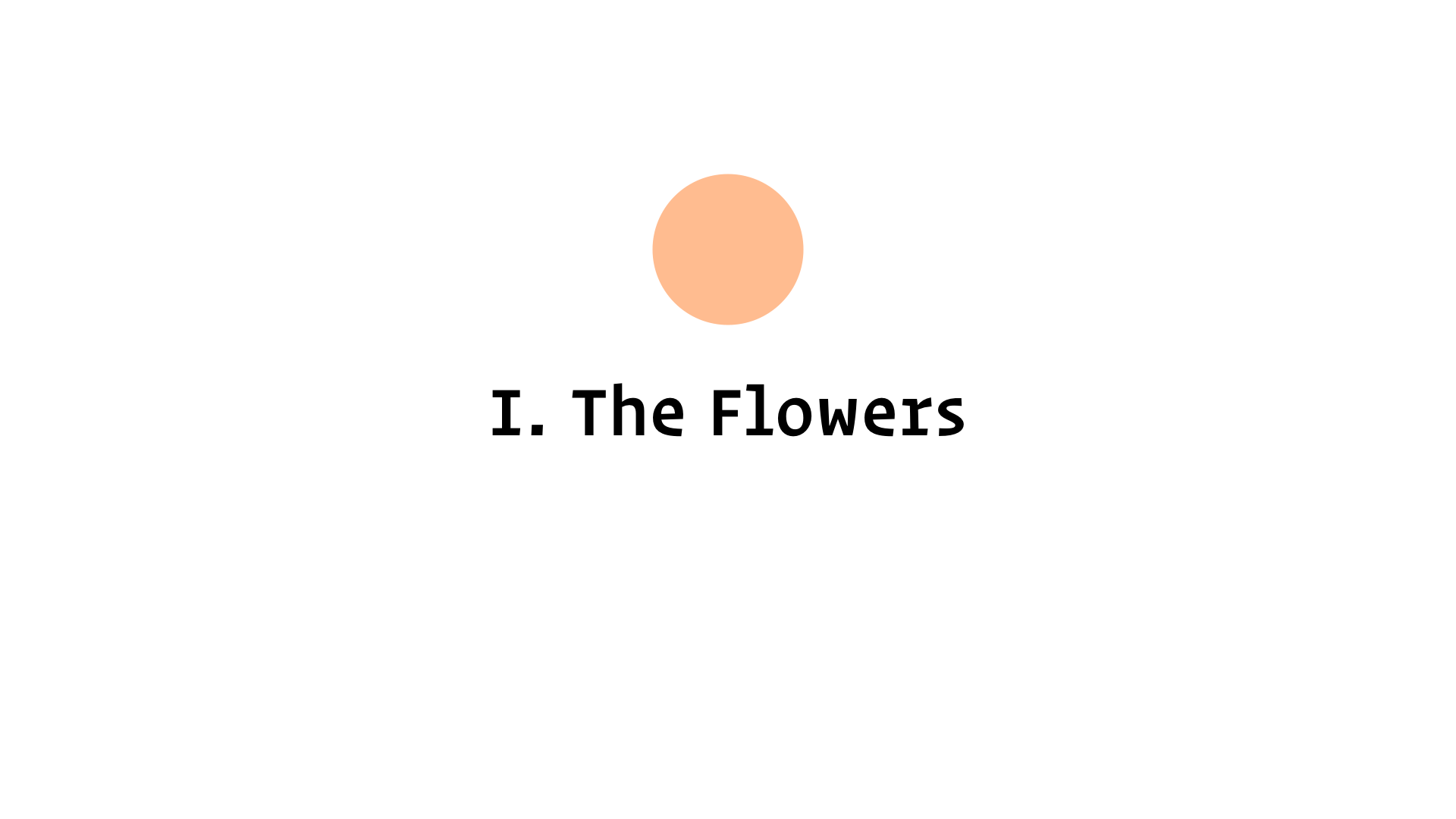 I. The Flowers